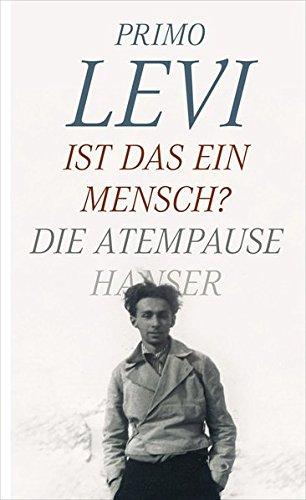 Ist das ein Mensch? - Die Atempause Gebundenes Buch – 26. September 2011 Primo Levi Robert Picht Barbara Picht Heinz Riedt