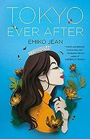 Tokyo Ever After: A Novel (Tokyo Ever After, 1)