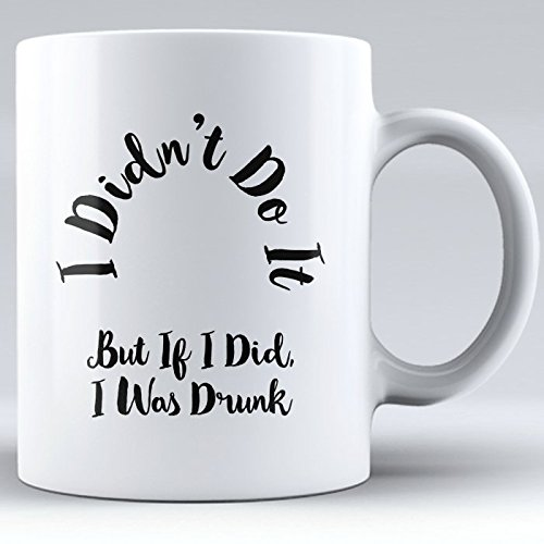 Wine Coffee Mug, Alcohol Drinking Mug, Kombucha Mugs Funny, I didn't do it Coffee Mug, Novelty Mug, Mug for Mom, Sister, Aunt, Friend (white, 11 oz)