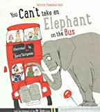 img - for [(You Can't Take an Elephant on the Bus)] [By (author) Patricia Cleveland-Peck ] published on (April, 2015) book / textbook / text book