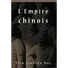 L'Empire chinois ( Asie, Tourisme et Voyages ) (French Edition)