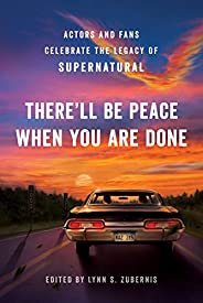 There'll Be Peace When You Are Done: Actors and Fans Celebrate the Legacy of Supernat