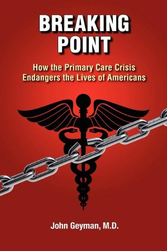 Read Online Breaking Point - How the Primary Care Crisis Endangers the Lives of Americans pdf
