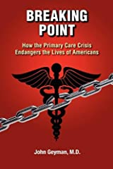 Breaking Point - How the Primary Care Crisis Endangers the Lives of Americans