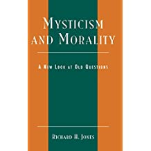 Mysticism and Morality: A New Look At Old Questions