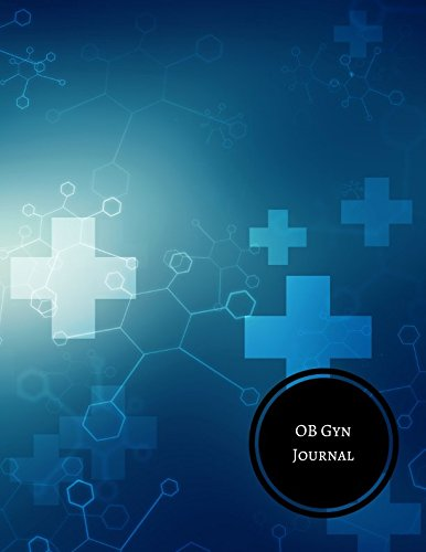 OB Gyn Journal: Obstetrician and Gynecologist (Ob Gyn Ultrasound)