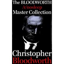 The BLOODWORTH /r/nosleep Master Collection (The BLOODWORTH /r/nosleep Collection Book 16)
