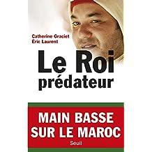 Roi prédateur (Le): Main basse sur le Maroc