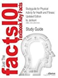 img - for Morrow Hill Jackson: Studyguide for Physical Activity for Health and Fitness : Updated Edition by Jackson, ISBN 9780736052054 (Paperback); 2007 Edition book / textbook / text book