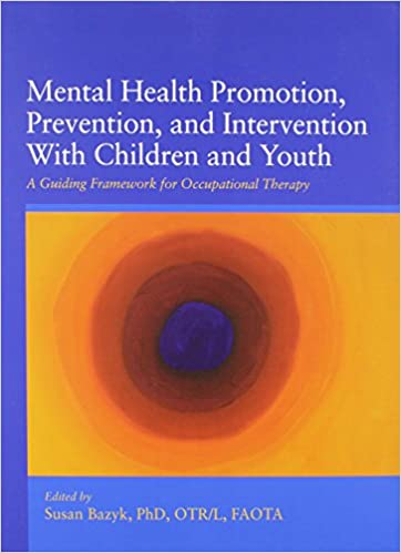 Book Mental Health Promotion, Prevention, and Intervention With Children and Youth: A Guiding Framework for Occupational Therapy