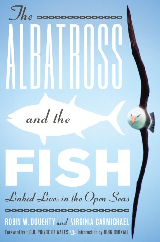 The Albatross and the Fish: Linked Lives in the Open Seas (Mildred Wyatt-Wold Series in Ornithology)