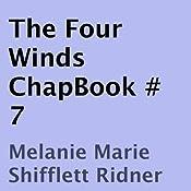 The Four Winds: ChapBook #7   Melanie Marie Shifflett Ridner