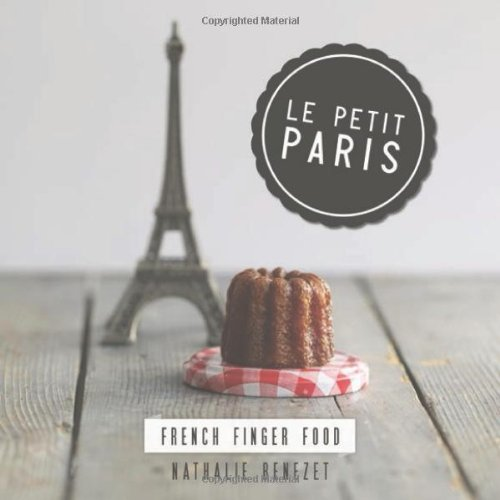 Le Petit Paris: French Finger Food by Nathalie Benezet