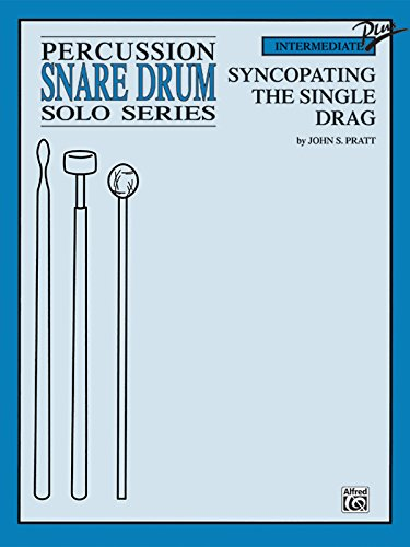 Syncopating the Single Drag: Part(s) (Percussion Solo - Percussion Single