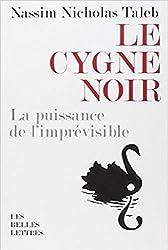 Le Cygne noir: La puissance de l'imprévisible (Romans, Essais, Poesie, Documents) (French Edition)