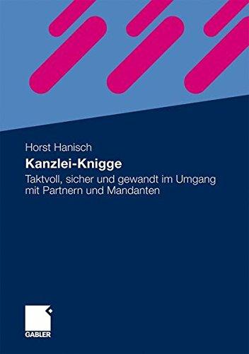 Kanzlei-Knigge: Taktvoll, sicher und gewandt im Umgang mit Partnern und Mandanten (German Edition)