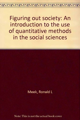 Figuring out society: An introduction to the use of quantitative methods in the social sciences