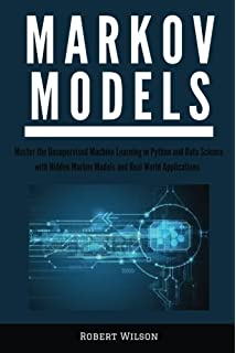 Hands-On Markov Models with Python: Implement probabilistic models