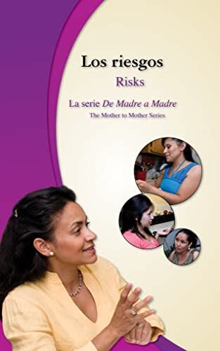 Los riesgos/Risks: Friends Talk about Risks During Pregnancy (De Madre a Madre: Prenatal Care Photonovel Series-bilingual nº 4) (Spanish Edition)