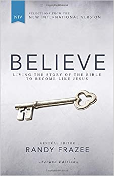 NIV, Believe,: Living the Story of the Bible to Become Like Jesus
