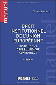 Book's Cover of Droit institutionnel de l'Union européenne : Institutions, ordre juridique, contentieux (Français) Broché – 15 septembre 2020