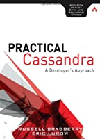 Practical Cassandra: A Developer's Approach Front Cover