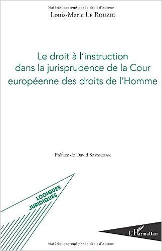 Le droit à l'instruction dans la jurisprudence de la Cour européenne des droits de l'Homme pdf, epub