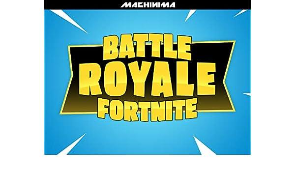 Amazon.com: Watch Clip: Battle Royale Fortnite | Prime Video