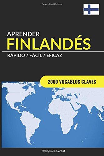 Aprender Finlandes - Rapido / Facil / Eficaz: 2000 Vocablos Claves  [Languages, Pinhok] (Tapa Blanda)