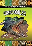 Crocodiles, Various, Gareth Stevens Editorial, 0836841824