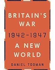 Britain's War: A New World, 1942-1947