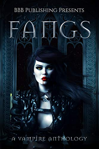 Fangs: A Vampire Anthology
