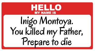 Image result for hello my name is inigo montoya name tag