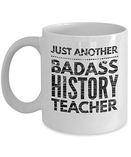 Just Another Badass History Teacher Mug - Cool Coffee Cup