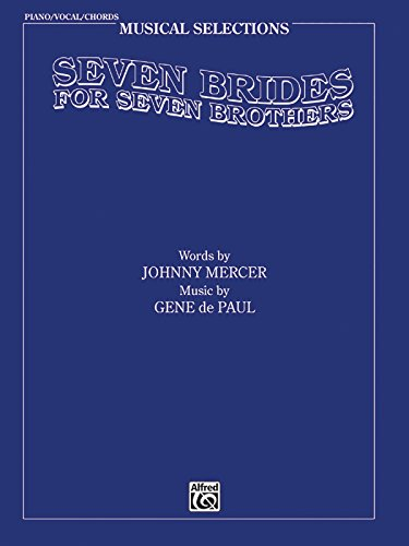 Seven Brides for Seven Brothers (Movie Selections): Piano/Vocal/Chords (Musical Selections)