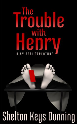 The Trouble With Henry (A Sy-Frei Adventure Book 1)