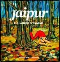 Jaipur e la macchina avvisavento. Con CD Audio