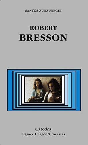 Descargar Libro Robert Bresson Santos Zunzunegui