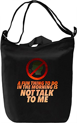 Not Talk To Me Borsa Giornaliera Canvas Canvas Day Bag| 100% Premium Cotton Canvas| DTG Printing|