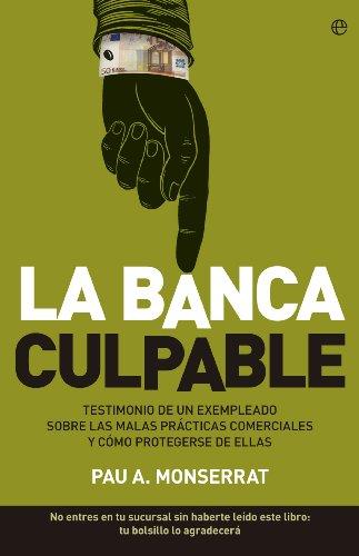 Descargar Libro La Banca Culpable Pau A. Monserrat