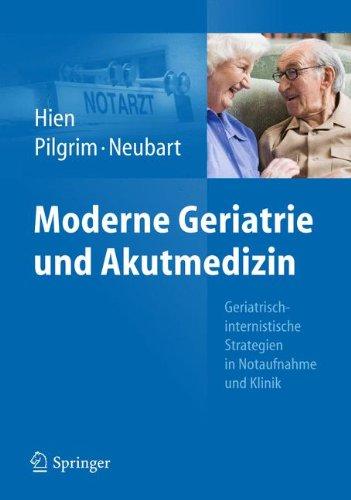 Moderne Geriatrie und Akutmedizin: Geriatrisch-internistische Strategien in Notaufnahme und Klinik