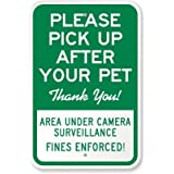 "Please Pick Up After Your Pet Thank you!, Area Under Camera surveillance Fines Sign, 18"" x 12"""