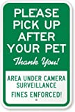 Please Pick Up After Your Pet Thank you!, Area Under Camera surveillance Fines Sign, 18'' x 12''