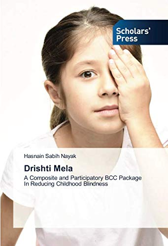 - Drishti Mela: A Composite and Participatory BCC Package In Reducing Childhood Blindness