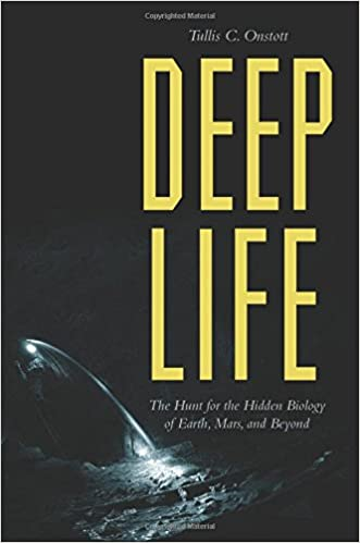 Deep Life: The Hunt for the Hidden Biology of Earth, Mars