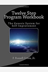 Twelve Step Program Workbook: The Genesis System for Self-Improvement Paperback