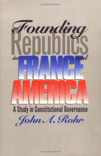 Founding Republics in France and America: A Study in Constitutional Governance