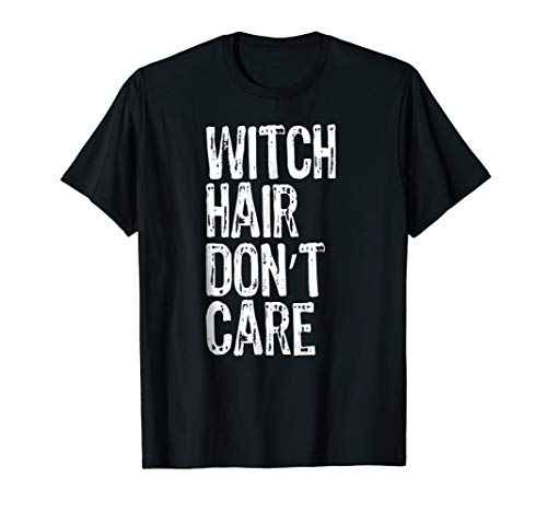 Witch Hair Don't Care Funny Halloween