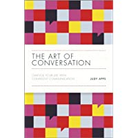 The Art of Conversation - Change Your Life with   Confident Communication