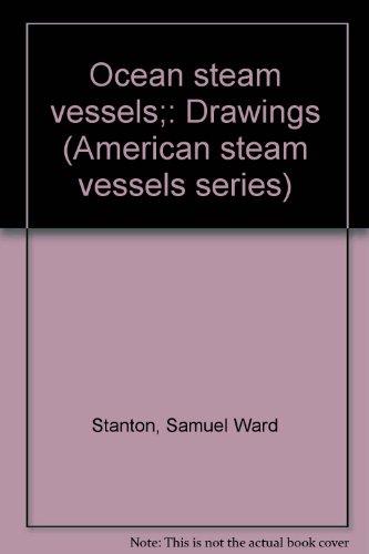 Ocean steam vessels;: Drawings (American steam vessels series)